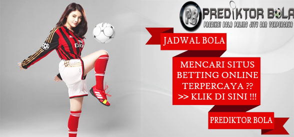 JADWAL PERTANDINGAN BOLA 23–24 SEPTEMBER 2018
